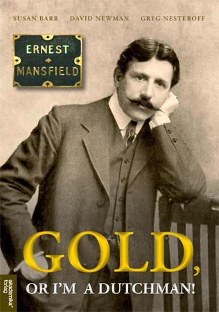 "Susan Barr, David Newman og Greg Nesteroff: ""Gold-or I'm a Dutchman, Ernest Mansfield (1862-1924)"""